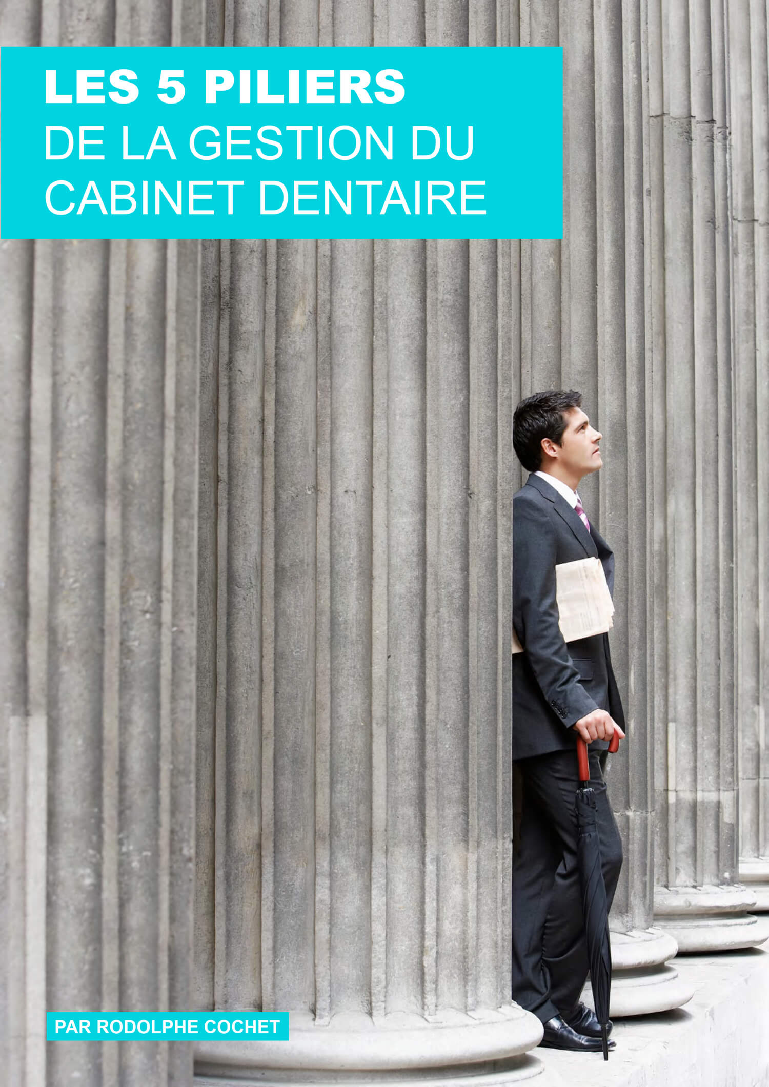 Les-5-piliers-de-la-gestion-du-cabinet-dentaire-par-Rodolphe-Cochet.jpg
